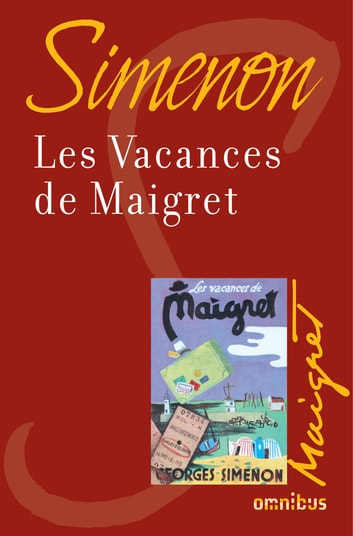 Les vacances de Maigret - Maigret ebook by Georges SIMENON