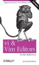 vi and Vim Editors Pocket Reference ebook by Robbins
