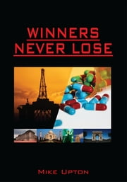Winners Never Lose ebook by Mike Upton