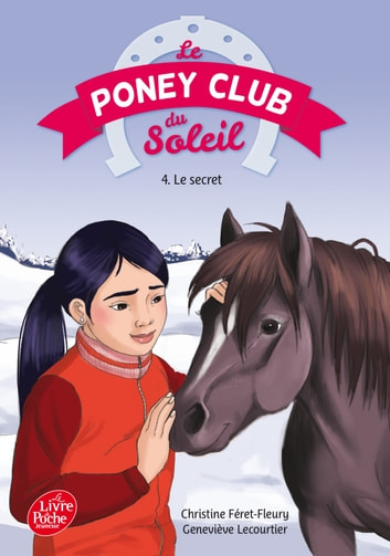 Le Poney Club du Soleil - Tome 4 - Le secret ebook by Christine Féret-Fleury,Geneviève Lecourtier