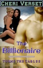 The Billionaire Turns the Tables ebook by Cheri Verset
