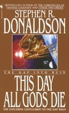This Day All Gods Die ebook by Stephen R. Donaldson