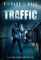 Traffic ebook by Richard C Hale