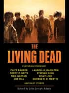 The Living Dead ebook by John Joseph Adams