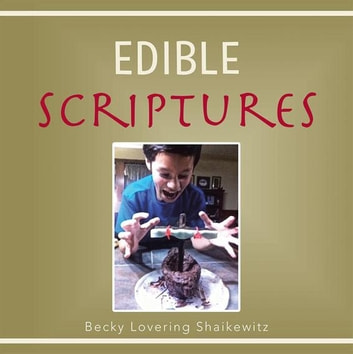 Edible Scriptures ebook by Becky Lovering Shaikewitz