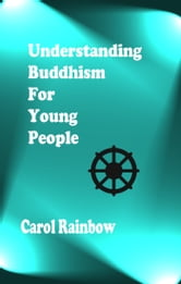 Understanding Buddhism for Young People ebook by Carol Rainbow
