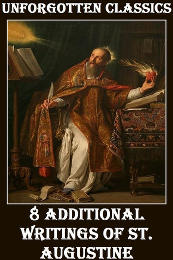 8 ADDITIONAL WRITINGS OF SAINT AUGUSTINE OF HIPPO ebook by Saint Augustine of Hippo