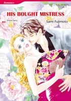 HIS BOUGHT MISTRESS (Mills & Boon Comics) - Mills & Boon Comics ebook by Emma Darcy, Sami Fujimoto