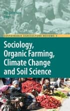Sociology, Organic Farming, Climate Change and Soil Science ebook by Eric Lichtfouse