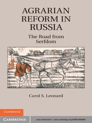 Agrarian Reform in Russia - The Road from Serfdom ebook by Carol S. Leonard