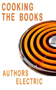 Cooking The Books - An Authors Electric Anthology ebook by Susan Price,Elizabeth Kay,Kathleen Jones
