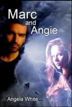 Marc and Angie ebook by Angela White