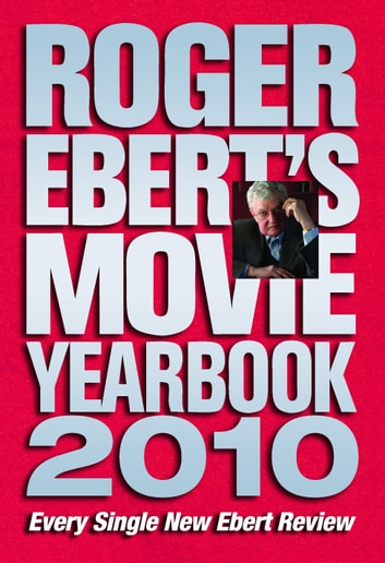 Roger Ebert's Movie Yearbook 2010 ebook by Roger Ebert