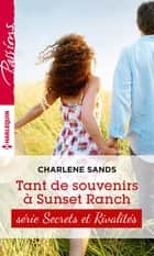 Tant de souvenirs à Sunset Ranch - T4 - Sunset ranch ebook by Charlene Sands