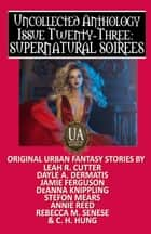 Supernatural Soirees: A Collected Uncollected Anthology ebook by