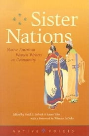 Sister Nations - Native American Women Writers on Community ebook by Kobo.Web.Store.Products.Fields.ContributorFieldViewModel