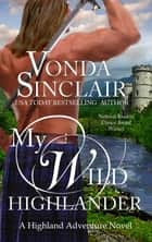 My Wild Highlander eBook par Vonda Sinclair