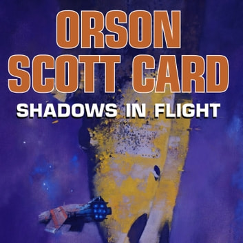 Shadows in Flight audiobook by Orson Scott Card