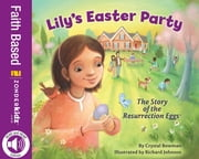 Lily's Easter Party - The Story of the Resurrection Eggs ebook by Crystal Bowman,Richard G. Johnson
