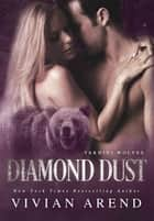 Diamond Dust ebook by Vivian Arend