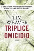 Triplice omicidio ebook by Tim Weaver, Andrea Salamoni