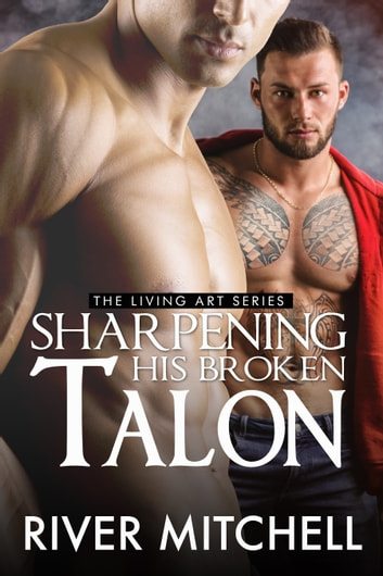 Sharpening His Broken Talon ebook by River Mitchell