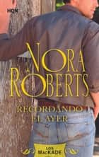 Recordando el ayer ebook by Nora Roberts