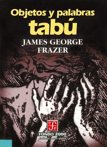 Objetos y palabras tabú ebook by sir James George Frazer