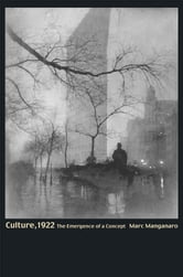 Culture, 1922 - The Emergence of a Concept ebook by Marc Manganaro