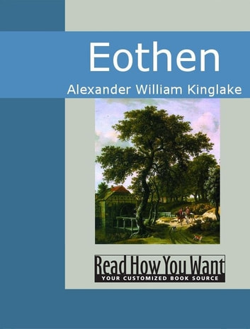 Eothen ebook by Alexander William Kinglake