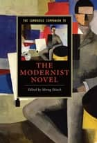 The Cambridge Companion to the Modernist Novel ebook by Morag Shiach