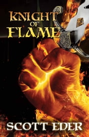 Knight of Flame ebook by Scott Eder