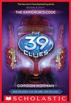 The 39 Clues Book 8: The Emperor's Code ebook by Gordan Korman