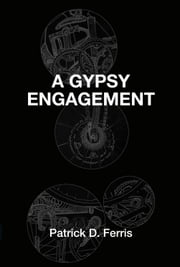 A Gypsy Engagement ebook by Patrick D. Ferris