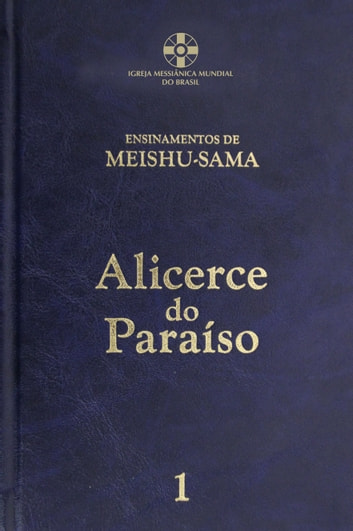 Alicerce do Paraíso - vol. 1 eBook by Meishu-Sama