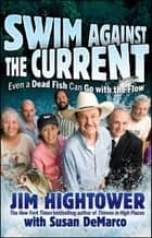 Swim against the Current ebook by Jim Hightower,Susan DeMarco