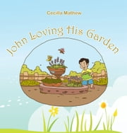 John Loving His Garden ebook by Cecilla  Mathew