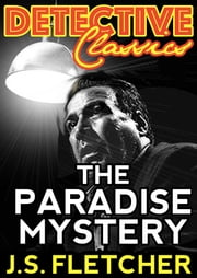 The Paradise Mystery ebook by J.S. Fletcher