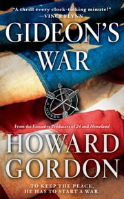 Gideon's War - A Novel ebook by Howard Gordon
