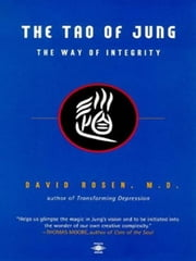 The Tao of Jung - The Way of Integrity ebook by David H. Rosen