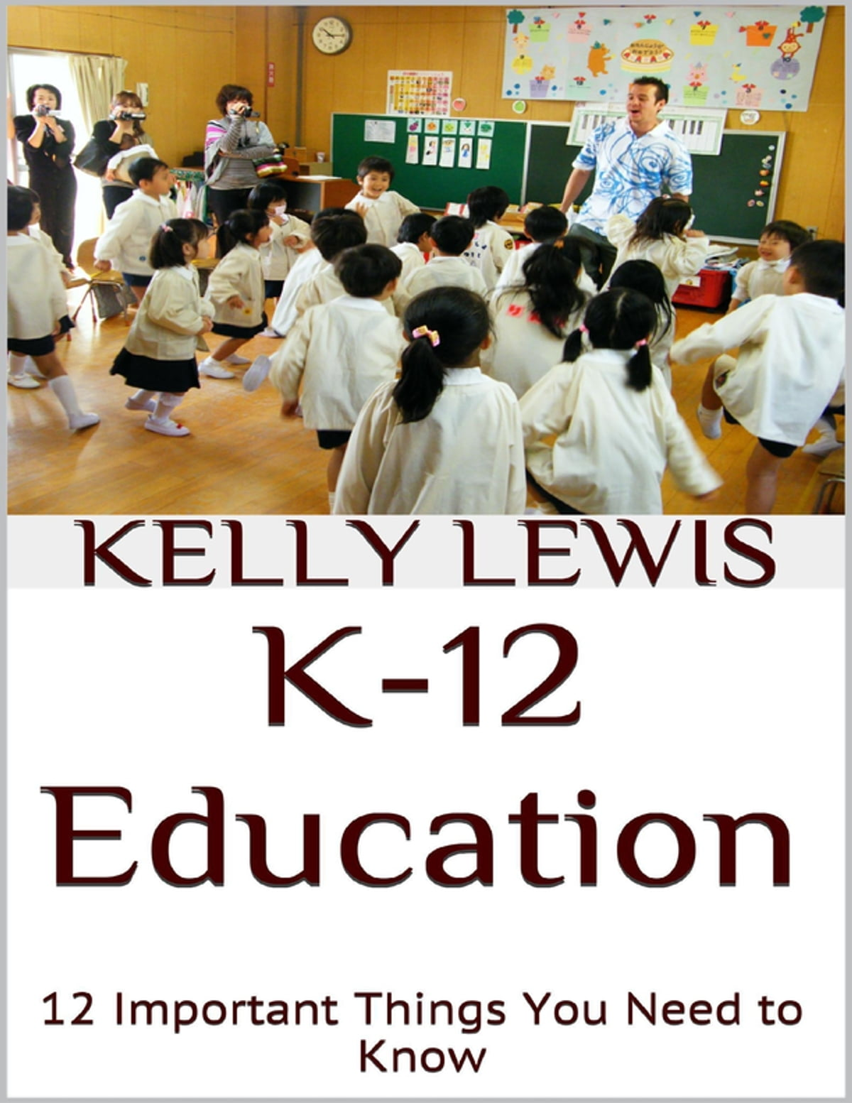 dec05c8ed80f K-12 Education  12 Important Things You Need to Know eBook by Kelly ...
