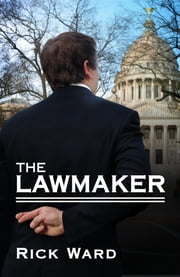 The Lawmaker ebook by Ward, Rick