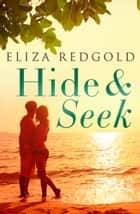 Hide And Seek ebook by Eliza Redgold