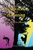 From Mourning to Dancing ebook by Toni Walker Guillory