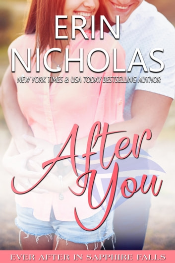 After You - Ever After in Sapphire Falls ebook by Erin Nicholas