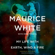 My Life with Earth, Wind & Fire audiobook by Maurice White, Herb Powell