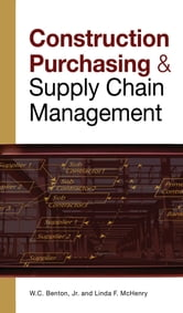 CONSTRUCTION PURCHASING & SUPPLY CHAIN MANAGEMENT ebook by W. C. Benton,Linda McHenry