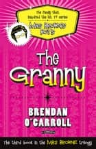 The Granny ebook by Brendan O'Carroll