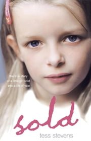 Sold - A young girl betrayed by her mother into a life of vice ebook by Tess Stevens