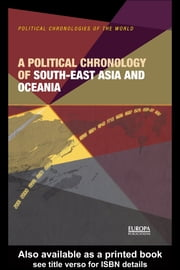 A Political Chronology of South East Asia and Oceania ebook by Europa Publications